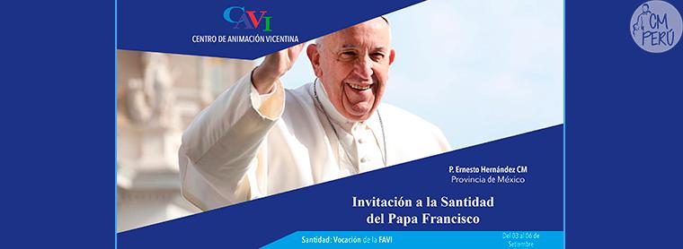 Invitación a la Santidad del Papa Francisco – CAVI – Semana Vicentina
