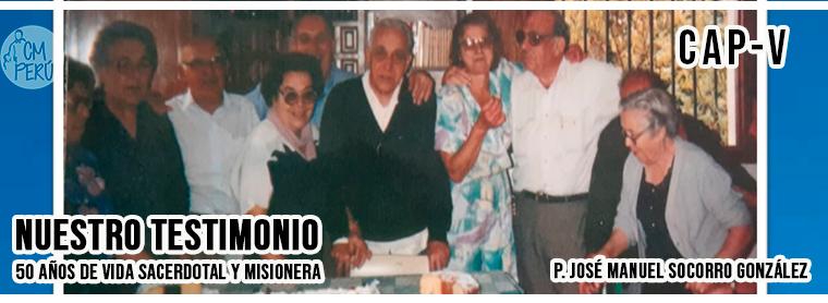 50 AÑOS DE VIDA SACERDOTAL Y MISIONERA – V
